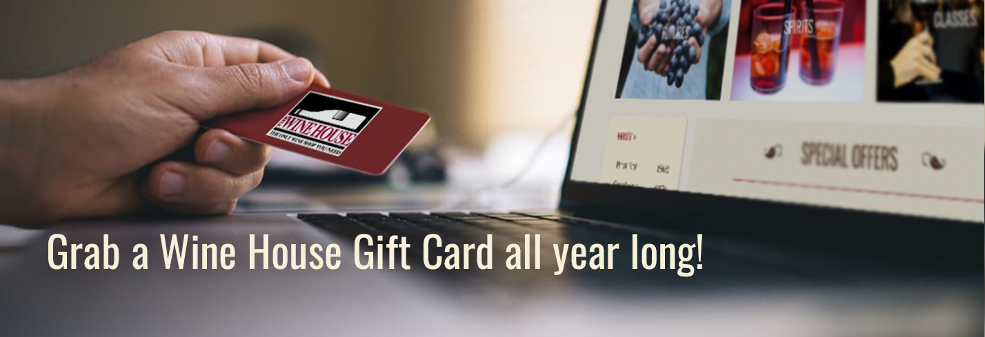 Grab a Wine House Gift Card all year long